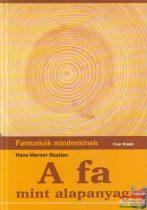 Hans-Werner Bastian - A fa mint alapanyag - Famunkák mindenkinek