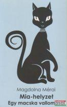 Magdolna Mérai - Mia-helyzet - Egy macska vallomásai
