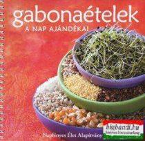 Gabonaételek - A nap ajándékai