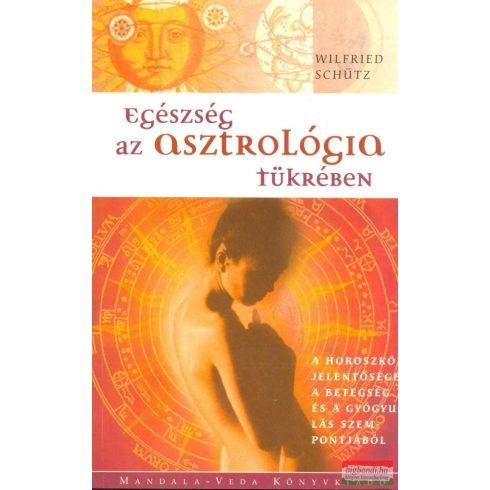Wilfried Schütz - Egészség az asztrológia tükrében