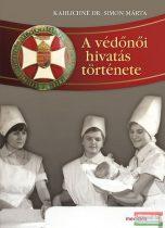Kahlichné Dr. Simon Márta - A védőnői hivatás története