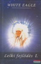 White Eagle - Lelki fejlődés I.