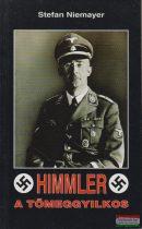 Stefan Niemayer - Himmler a tömeggyilkos