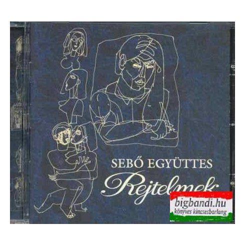 Sebő együttes - Rejtelmek CD