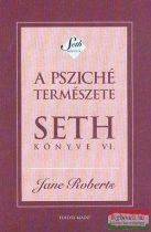 A psziché természete - Seth könyve VI.