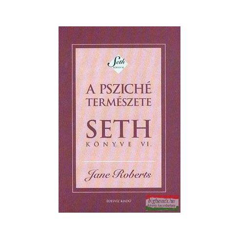 Jane Roberts - A psziché természete - Seth könyve VI.