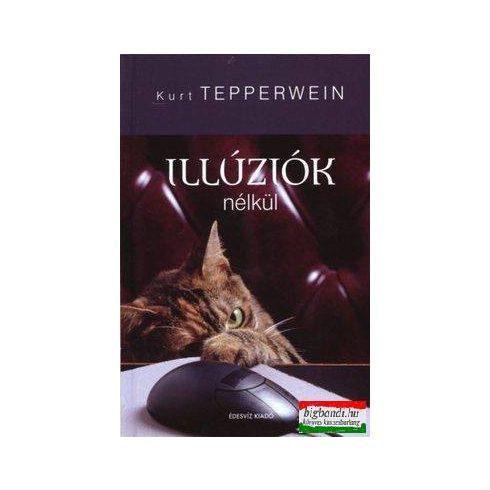 Kurt Tepperwein - Illúziók nélkül