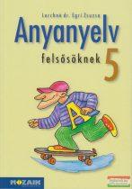 Anyanyelv felsősöknek 5. - Tankönyv