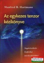 Manfred B. Hartmann - Az egykezes tenzor kézikönyve