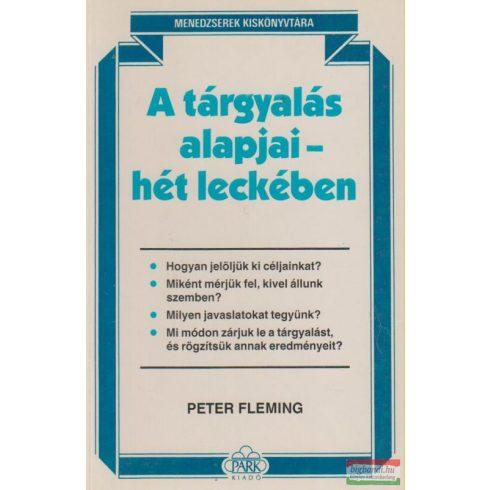 Peter Fleming - A tárgyalás alapjai - hét leckében