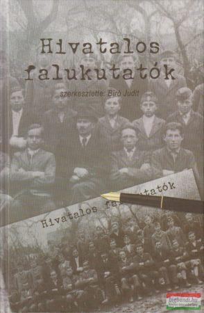 Bíró Judit szerk. - Hivatalos falukutatók - A vidéki Magyarország leírása 1930 és 1940 között