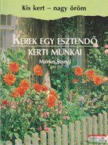Martin Stangl - Kerek egy esztendő kerti munkái