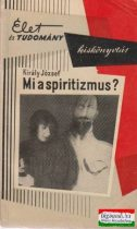 Király József - Mi a spiritizmus? - Okkult jelenségek lélektani vizsgálata