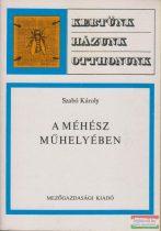 Szabó Károly - A méhész műhelyében