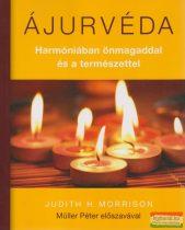 Judith H. Morrison - Ájurvéda - Harmóniában önmagaddal és a természettel
