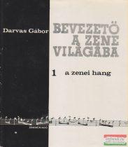 Darvas Gábor - Bevezető a zene világába 1. - A zenei hang