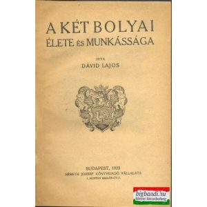 A két Bolyai élete és munkássága (átkötött)