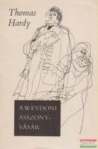 Thomas Hardy - A weydoni asszonyvásár