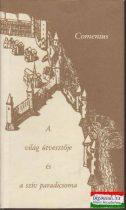 Johannes Amos Comenius - A világ útvesztője és a szív paradicsoma