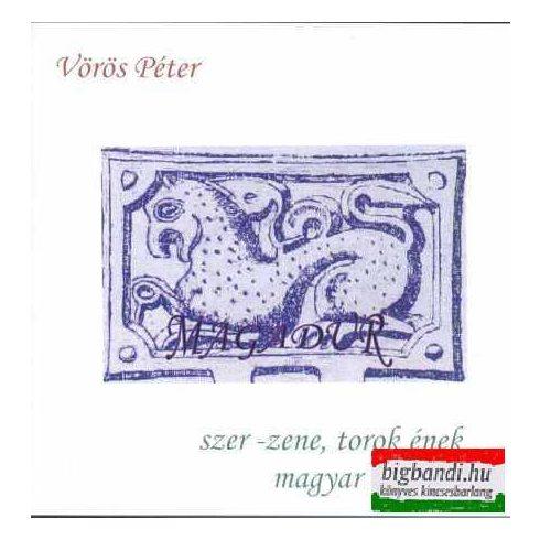 Vörös Péter / Magadur - szer-zene, torok ének magyar nyelven CD
