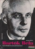 Bónis Ferenc - Bartók Béla élete képekben és dokumentumokban