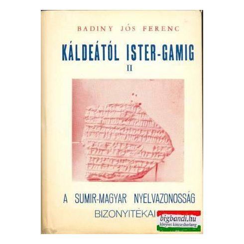 Káldeától Ister-gamig II. - a sumir-magyar nyelvazonosság bizonyítékai