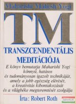 Robert Roth - Maharishi Mahesh Yogi transzcendentális meditációja
