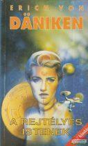Erich von Däniken - A rejtélyes istenek