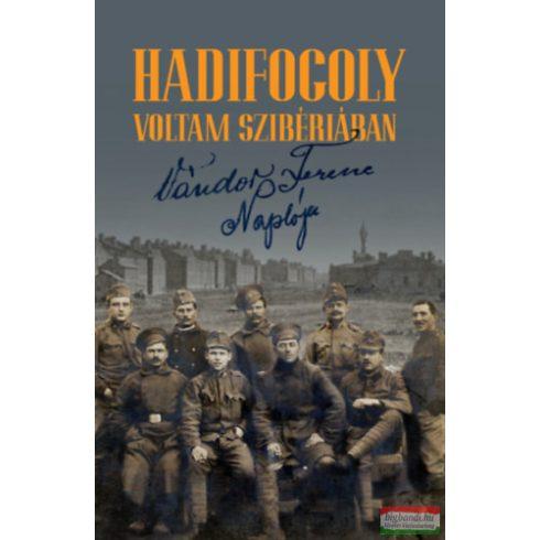 Hadifogoly voltam Szibériában - Vándor Ferenc naplója (1915-1920)
