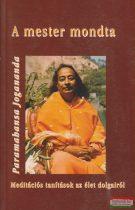 A mester mondta - Meditációs tanítások az élet dolgairól