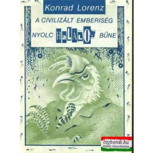 Konrad Lorenz - A civilizált emberiség nyolc halálos bűne