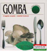 Gomba - A legjobb receptek-vásárlási tanácsok