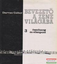 Darvas Gábor - Bevezető a zene világába 3. - Összhang és ellenpont