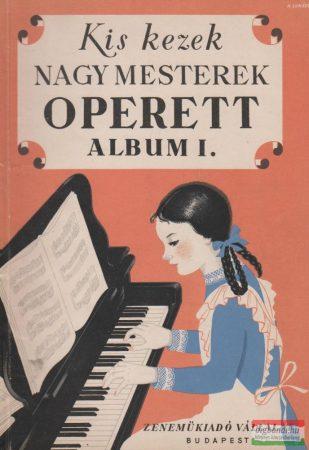 Operett album I. - Kis kezek, nagy mesterek