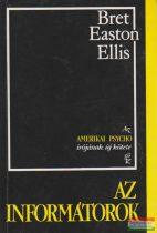 Bret Easton Ellis - Az informátorok