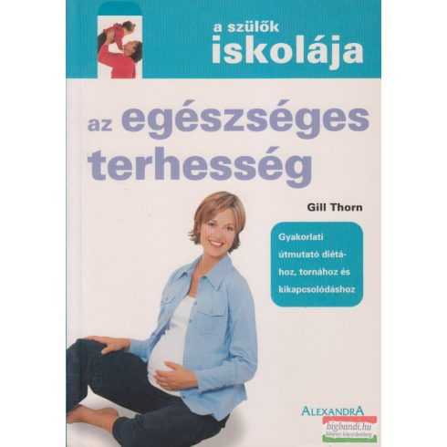 Gill Thorn - Az egészséges terhesség