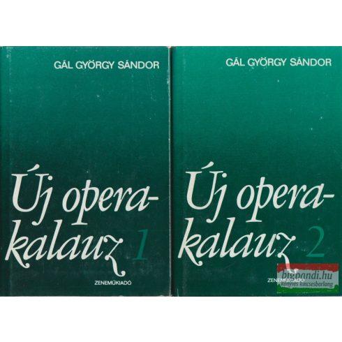 Gál György Sándor - Új operakalauz 1-2.