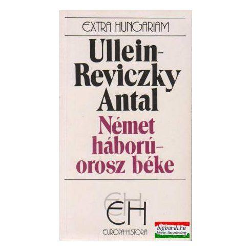 Ullein-Reviczky Antal - Német háború - orosz béke