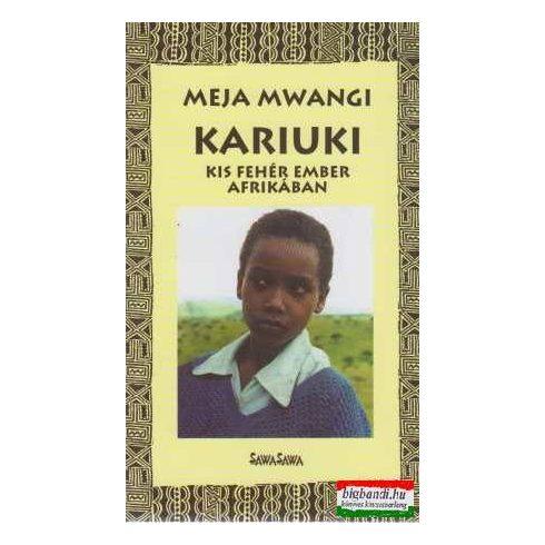 Kariuki - kis fehér ember Afrikában