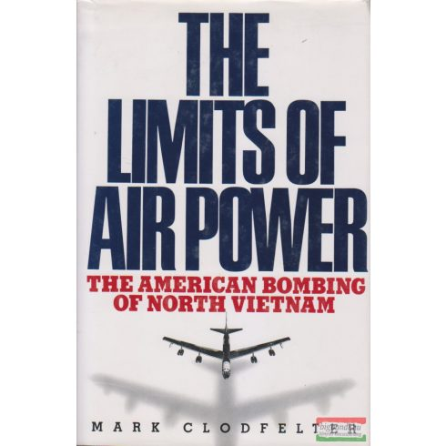 Mark Clodfelter - The Limits Of Air Power