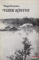 Varga Domokos - Vizek könyve