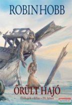 Robin Hobb - Őrült hajó II. - Az Élőhajók-ciklus 4. kötete