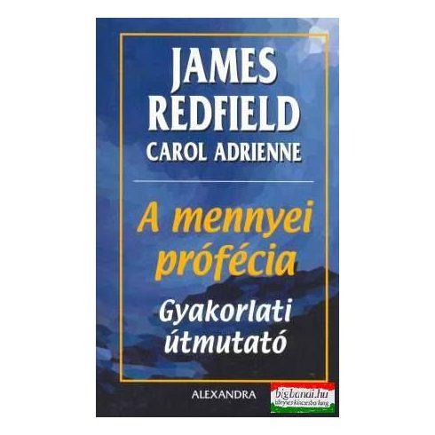 James Redfield, Carol Adrienne - A mennyei prófécia - gyakorlati útmutató