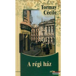 Tormay Cecile - A régi ház