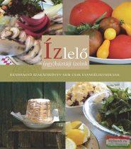 Ízlelő - (egy)háztáji ízeink - Rendhagyó szakácskönyv nem csak evangélikusoknak
