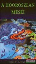 A hóoroszlán meséi - Tibeti mesék