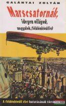 Galántai Zoltán - Marscsatornák, idegen világok, angyalok, földönkívüliek