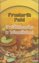 Frederik Pohl - Találkozás a hícsíkkel