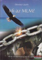 Dévényi László - Mi az MLM?