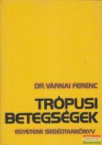 Dr. Várnai Ferenc - Trópusi betegségek